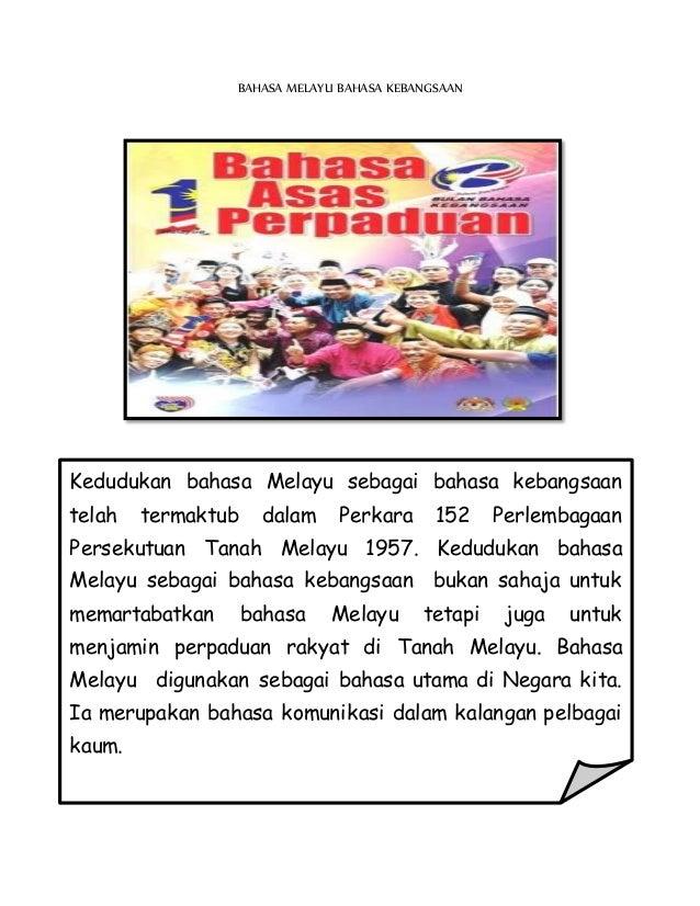 BAHASA MELAYU BAHASA KEBANGSAAN Kedudukan bahasa Melayu sebagai bahasa kebangsaan telah termaktub dalam Perkara 152 Perlem...