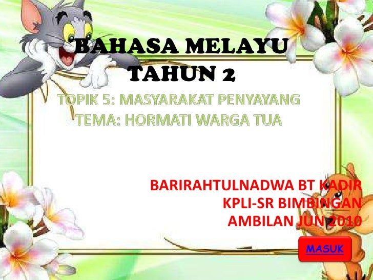 BAHASA MELAYU    TAHUN 2        BARIRAHTULNADWA BT KADIR             KPLI-SR BIMBINGAN              AMBILAN JUN 2010      ...