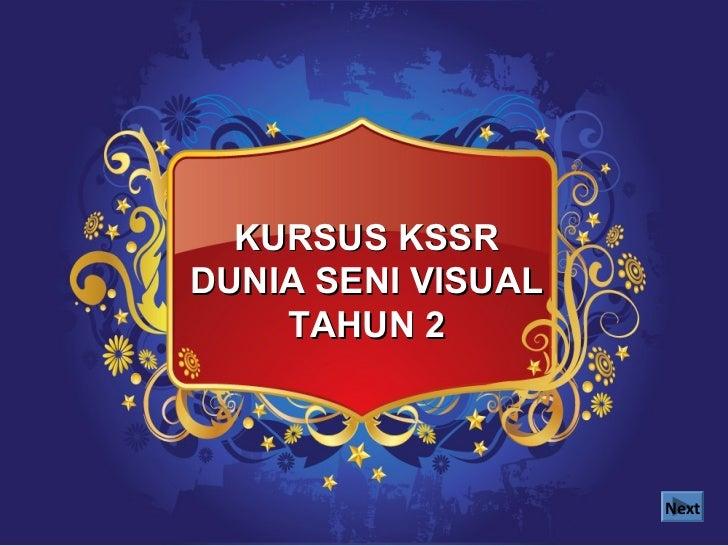 KURSUS KSSRDUNIA SENI VISUAL    TAHUN 2                    Next