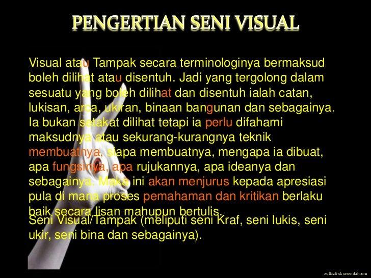 Visual atau Tampak secara terminologinya bermaksudboleh dilihat atau disentuh. Jadi yang tergolong dalamsesuatu yang boleh...