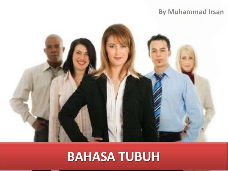 By Muhammad IrsanBAHASA TUBUH