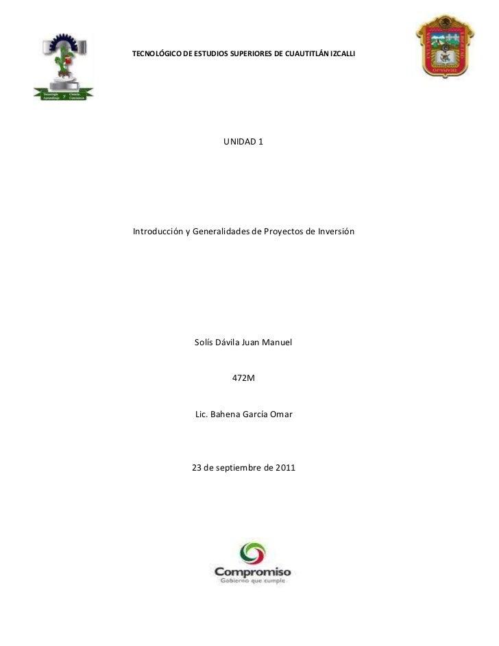 TECNOLÓGICO DE ESTUDIOS SUPERIORES DE CUAUTITLÁN IZCALLI                       UNIDAD 1Introducción y Generalidades de Pro...