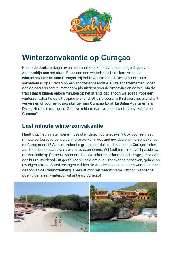 Winterzonvakantie op Curaçao Bent u de donkere dagen even helemaal zat? En snakt u naar lange dagen vol zonneschijn aan...