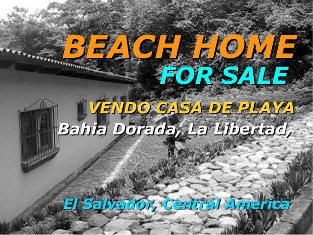 WBEACH HOME           FOR SALE   VENDO CASA DE PLAYABahia Dorada, La Libertad,El Salvador, Central America