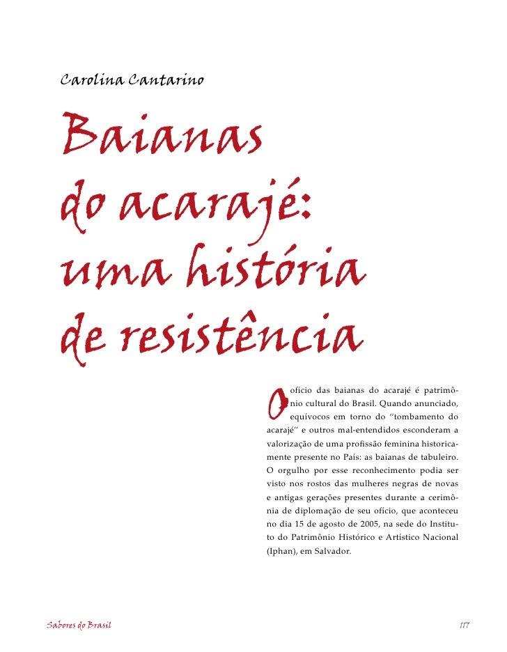 Carolina Cantarino       Baianas    do acarajé:    uma história    de resistência                         O               ...