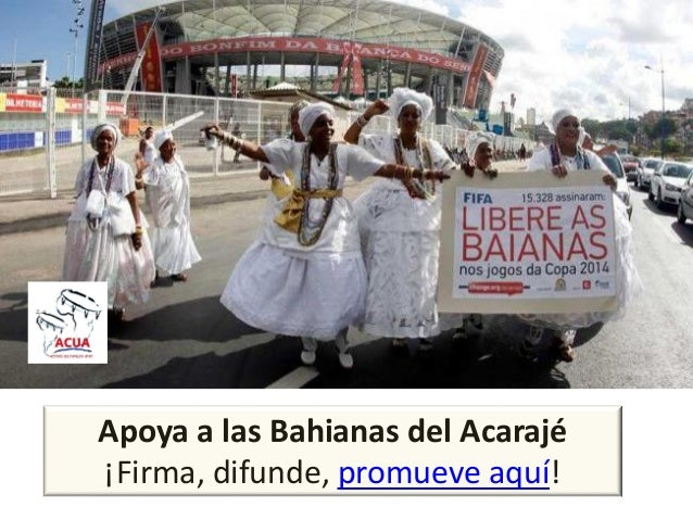 Apoya a las Bahianas del Acarajé¡Firma, difunde, promueve aquí!