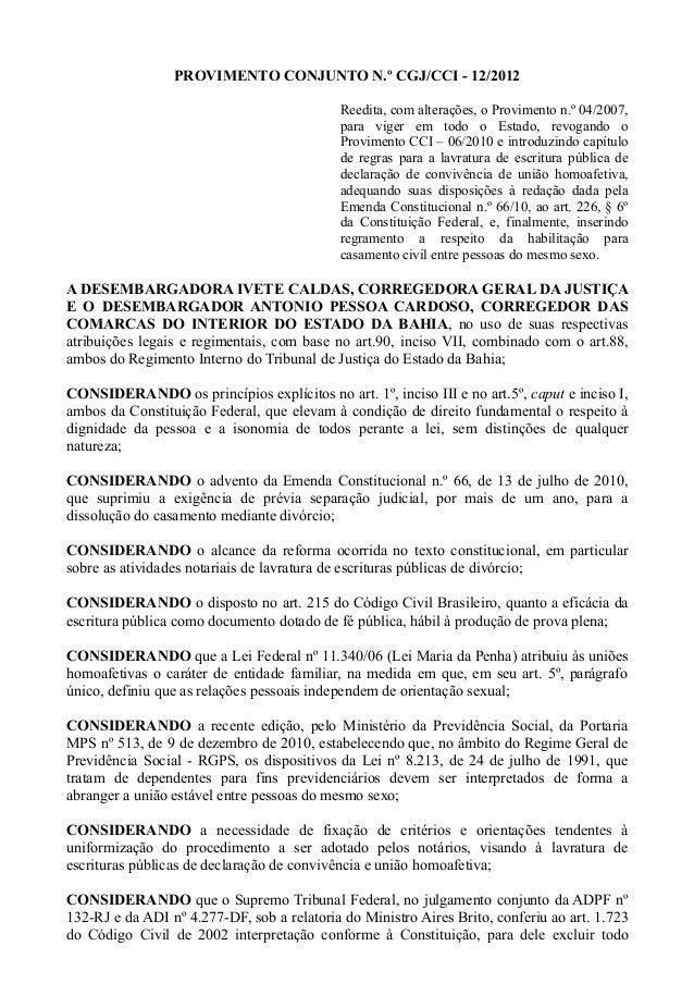 PROVIMENTO CONJUNTO N.º CGJ/CCI - 12/2012Reedita, com alterações, o Provimento n.º 04/2007,para viger em todo o Estado, re...