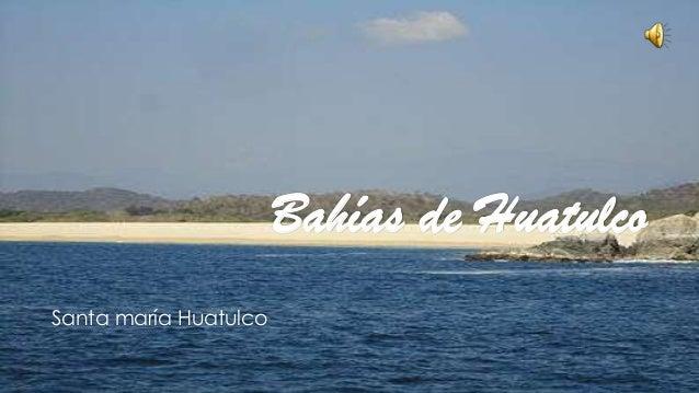 Bahías de Huatulco Santa maría Huatulco