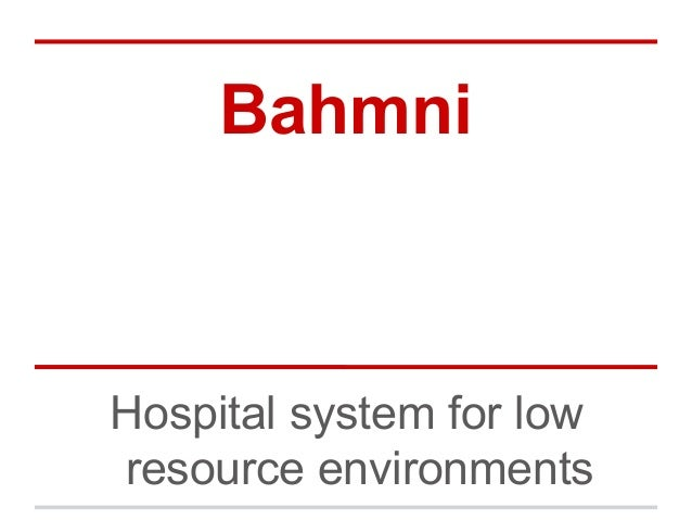 Bahmni  Hospital system for low resource environments