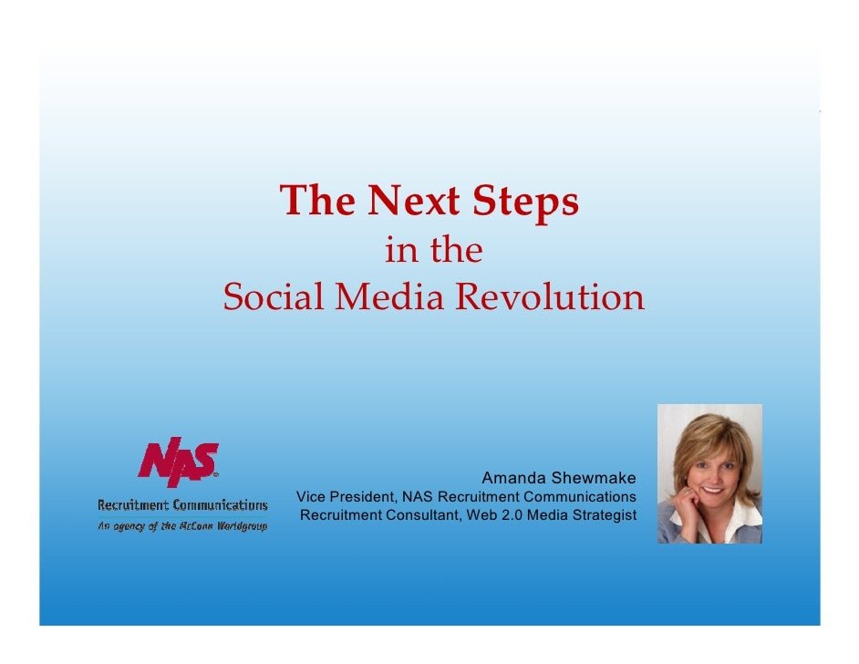 The Next Steps          in the Social Media Revolution                                 Amanda Shewmake    Vice President, ...