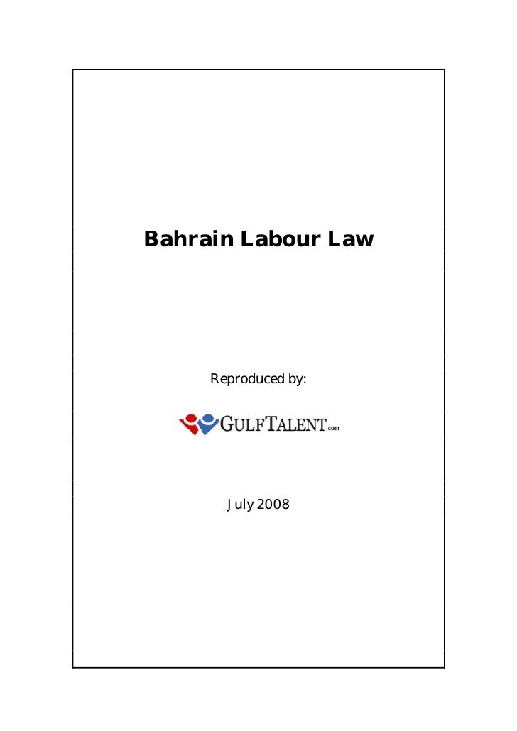 Bahrain Labour Law     Reproduced by:       July 2008