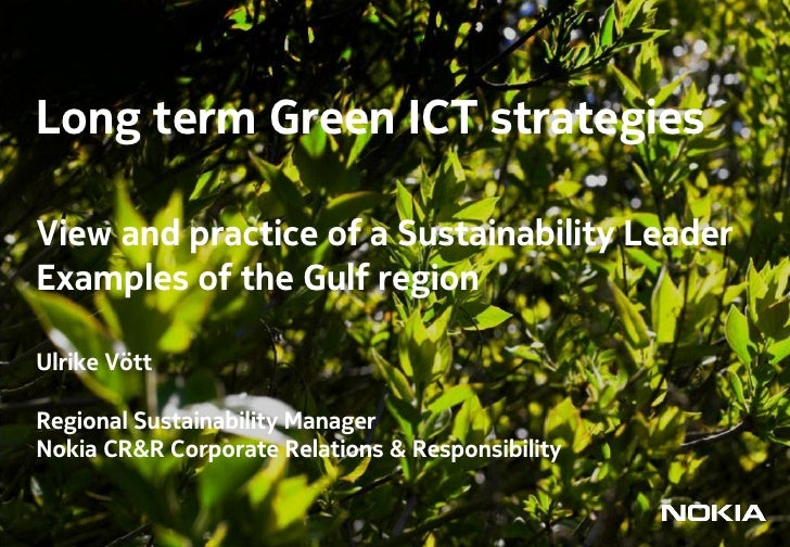 Long term Green ICT strategies  View and practice of a Sustainability Leader  Examples of the Gulf region  Ulrike Vött  Re...