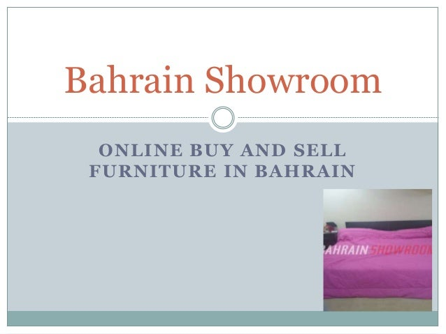 ONLINE BUY AND SELL FURNITURE IN BAHRAIN Bahrain Showroom ...