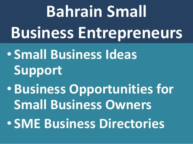 Bahrain SME Opportunities And Ideas 4 Small Business Entrepreneurs