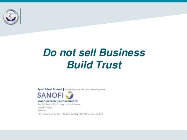 Do not sell Business Build Trust Syed Adeel Ahmed | Senior Manager Business Development  sanofi-aventis Pakistan limited P...