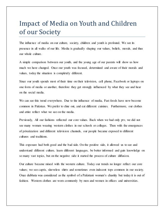 essay on influence of media on society Reading or just going through the headlines of the one's favorite newspaper is not only a habit but also second nature with most persons.