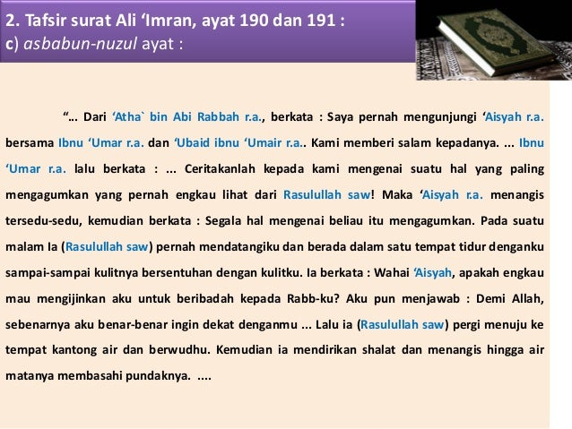 "2. Tafsir surat Ali 'Imran, ayat 190 dan 191 : c) asbabun-nuzul ayat : ""... Dari 'Atha` bin Abi Rabbah r.a., berkata : Say..."