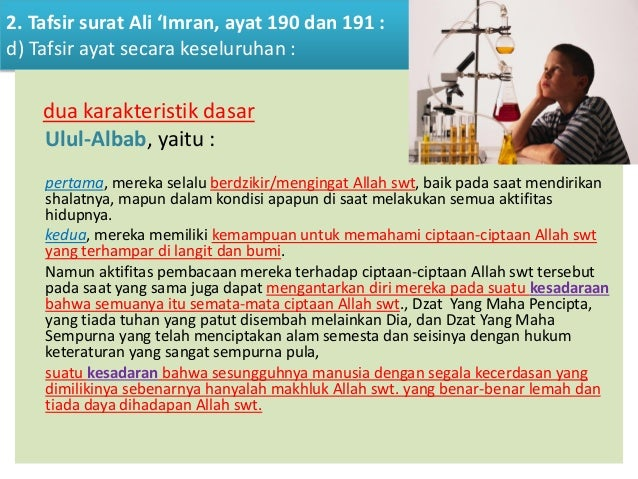 2. Tafsir surat Ali 'Imran, ayat 190 dan 191 : d) Tafsir ayat secara keseluruhan : dua karakteristik dasar Ulul-Albab, yai...