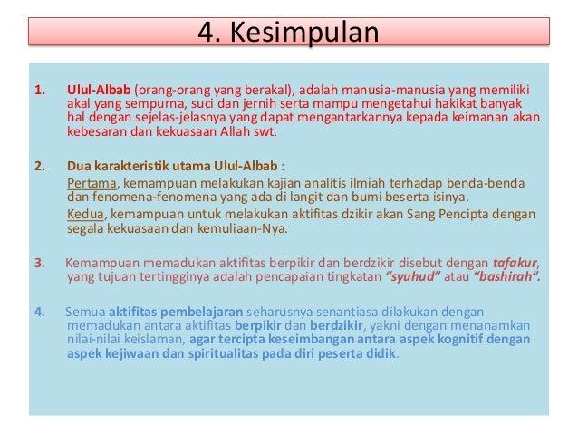 4. Kesimpulan 1. Ulul-Albab (orang-orang yang berakal), adalah manusia-manusia yang memiliki akal yang sempurna, suci dan ...