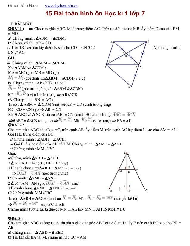 Gia sư Thành Được www.daythem.edu.vn  15 Bài toán hình ôn Học kì 1 lớp 7  I. BÀI MẪU  BÀI 1 :  Cho tam giác ABC. M là tr...