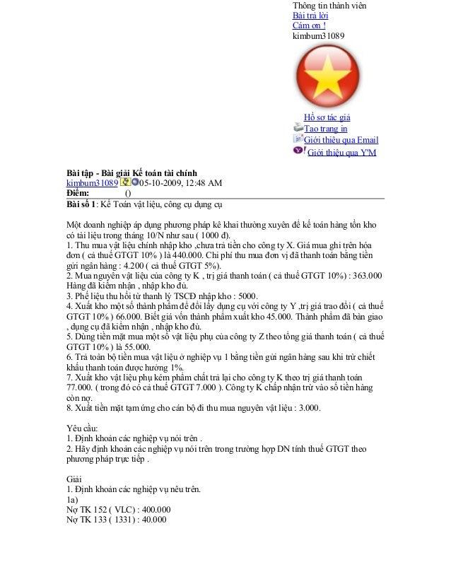 Bài tập - Bài giải Kế toán tài chính kimbum31089 05-10-2009, 12:48 AM Điểm: () Bài số 1: Kế Toán vật liệu, công cụ dụng cụ...