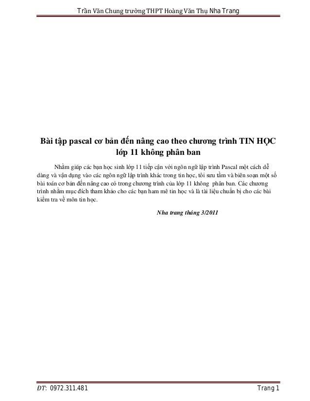 Trần Văn Chung trường THPT Hoàng Văn Thụ Nha Trang ĐT: 0972.311.481 Trang 1 Bài tập pascal cơ bản đến nâng cao theo chương...