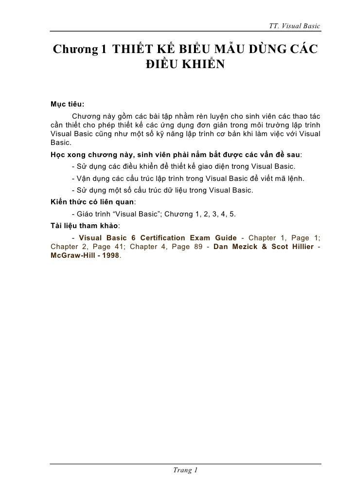TT. Visual BasicChương 1 THIẾT KẾ BIỂU MẪU DÙNG CÁC             ĐIỀU KHIỂNMục tiêu:       Chương này gồm các bài tập nhằm ...