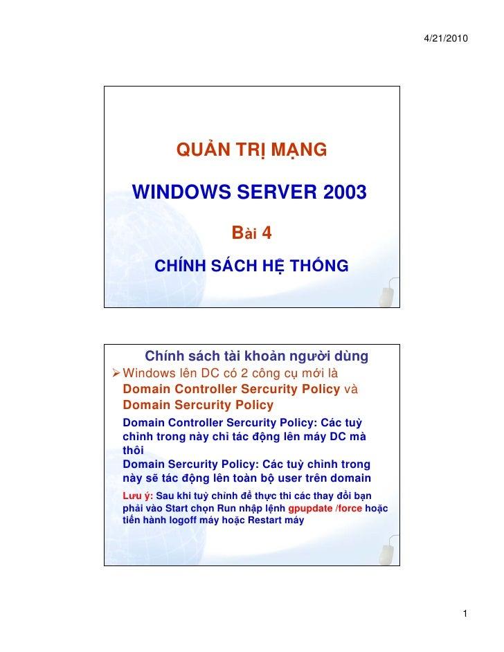 4/21/2010          QU N TR M NG WINDOWS SERVER 2003                      Bài 4      CHÍNH SÁCH H TH NG    Chính sách tài k...