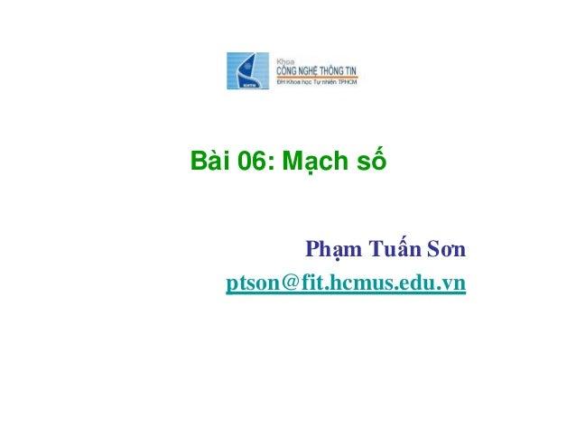 Bài 06: Mạch số Phạm Tuấn Sơn ptson@fit.hcmus.edu.vn