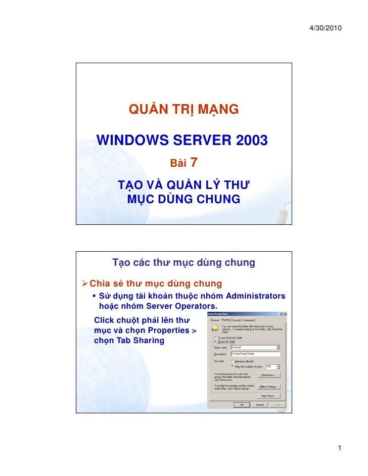 4/30/2010        QU N TR M NG WINDOWS SERVER 2003                 Bài   7     T O VÀ QU N LÝ THƯ      M C DÙNG CHUNG    T ...