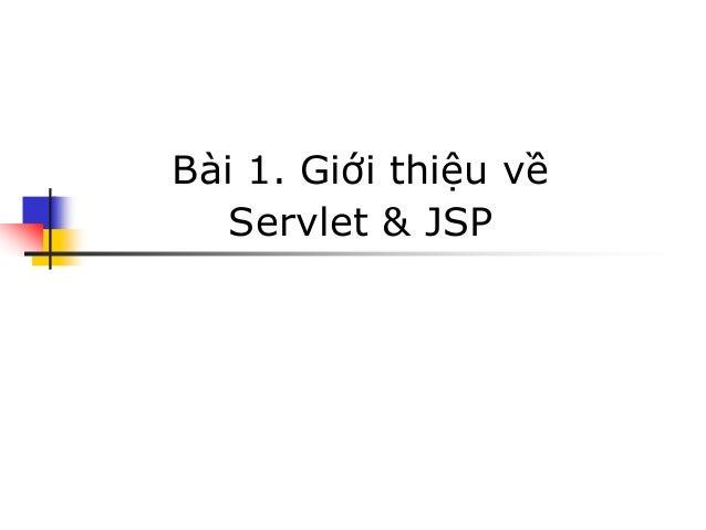 Bài 1. Giới thiệu về Servlet & JSP