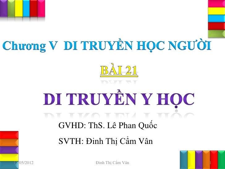 GVHD: ThS. Lê Phan Quốc             SVTH: Đinh Thị Cẩm Vân12/05/2012           Đinh Thị Cẩm Vân   1