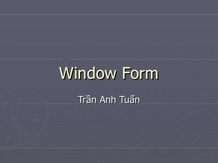 Window Form Trần Anh Tuấn
