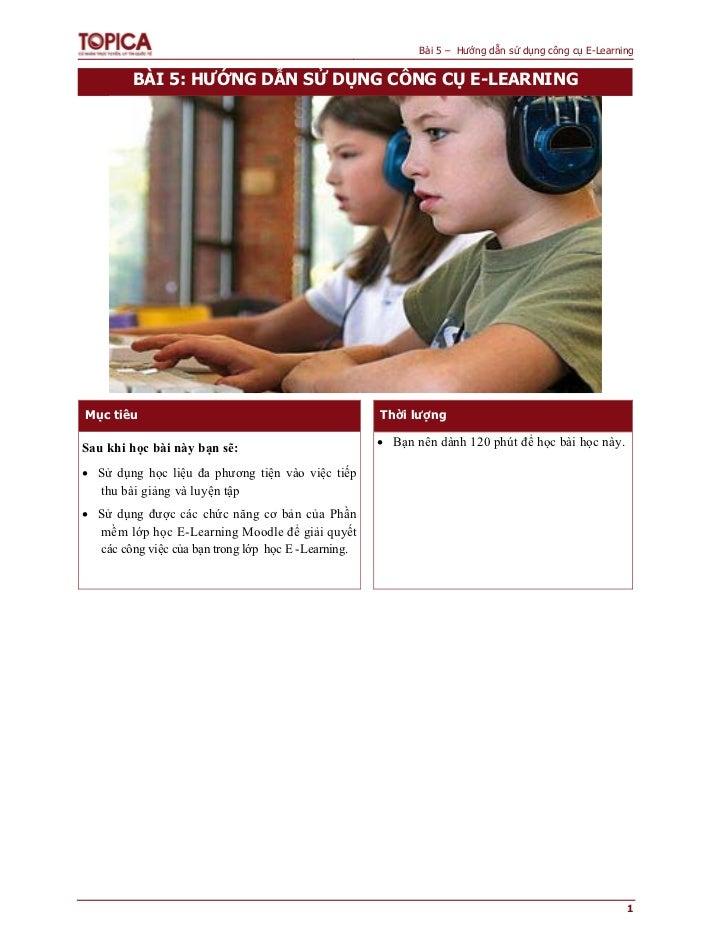 Bài 5 – Hướng dẫn sử dụng công cụ E-Learning         BÀI 5: HƯỚNG DẪN SỬ DỤNG CÔNG CỤ E-LEARNINGMục tiêu                  ...