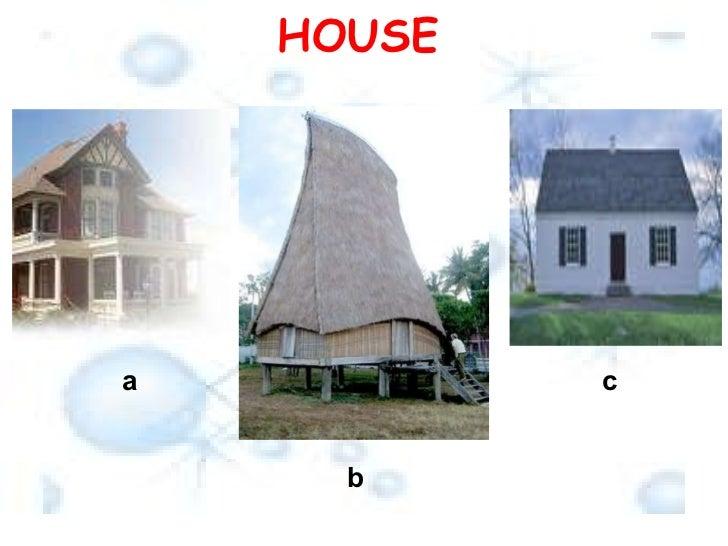 HOUSE a b c