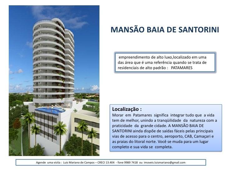 MANSÃO BAIA DE SANTORINI                                                             empreendimento de alto luxo,localizad...