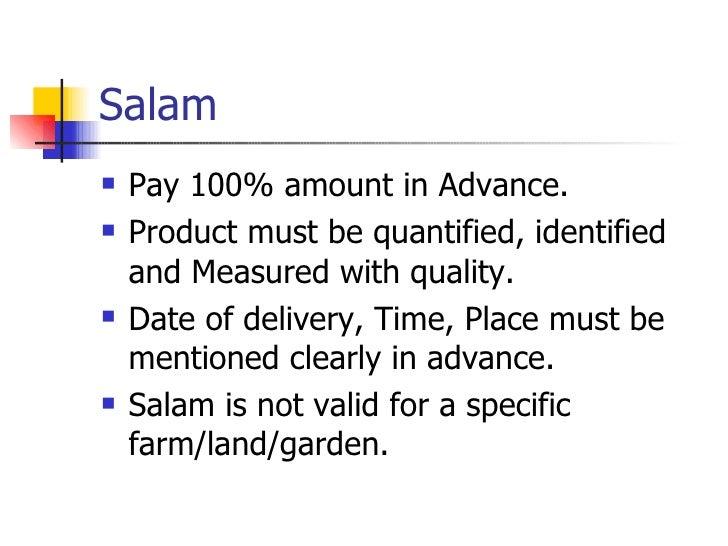 Salam <ul><li>Pay 100% amount in Advance. </li></ul><ul><li>Product must be quantified, identified and Measured with quali...
