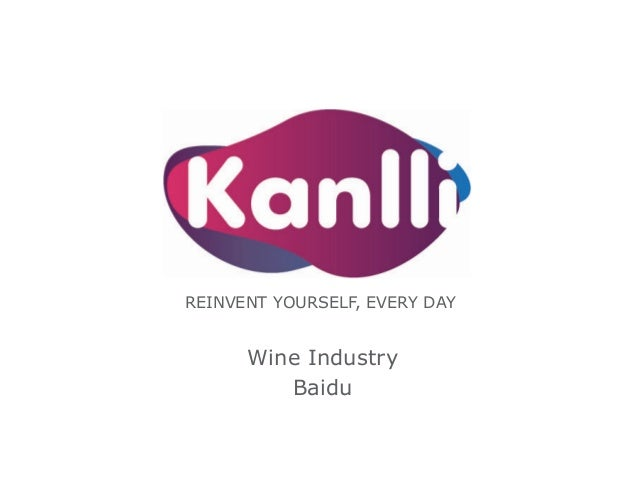 REINVENT YOURSELF, EVERY DAY  Wine Industry Baidu