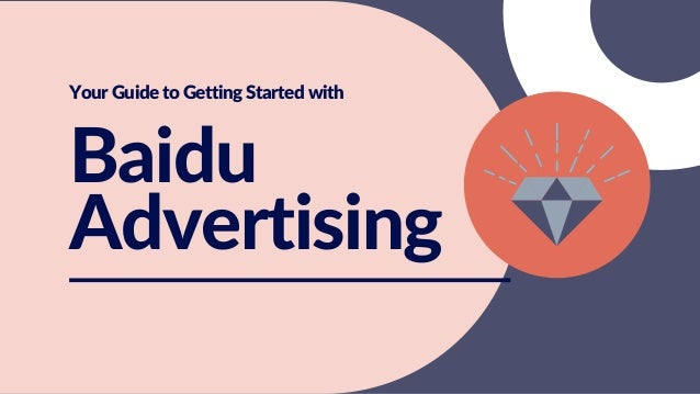 Your Guide to Getting Started with Baidu Advertising