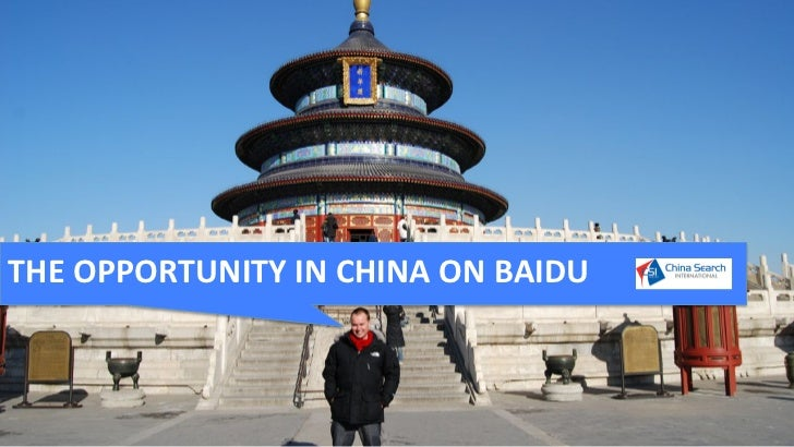 THE	  OPPORTUNITY	  IN	  CHINA	  ON	  BAIDU