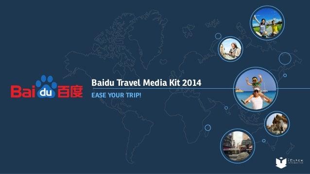 Baidu Travel Media Kit 2014  EASE YOUR TRIP!