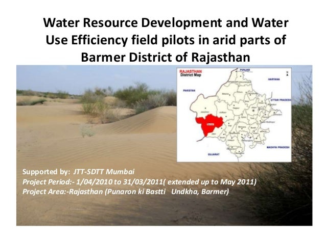 Water Resource Development and WaterUse Efficiency field pilots in arid parts ofBarmer District of RajasthanSupported by: ...