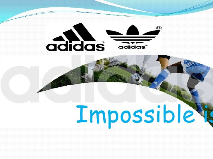 Impossible is Nothing<br />