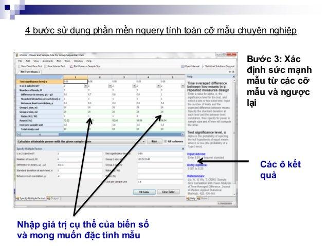 Nhập giá trị cụ thể của biến số và mong muốn đặc tính mẫu Bước 3: Xác định sức mạnh mẫu từ các cỡ mẫu và ngược lại 4 bước ...