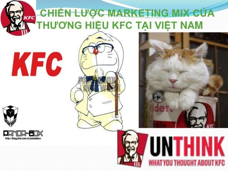 CHIẾN LƯỢC MARKETING MIX CỦATHƯƠNG HIỆU KFC TẠI VIỆT NAM