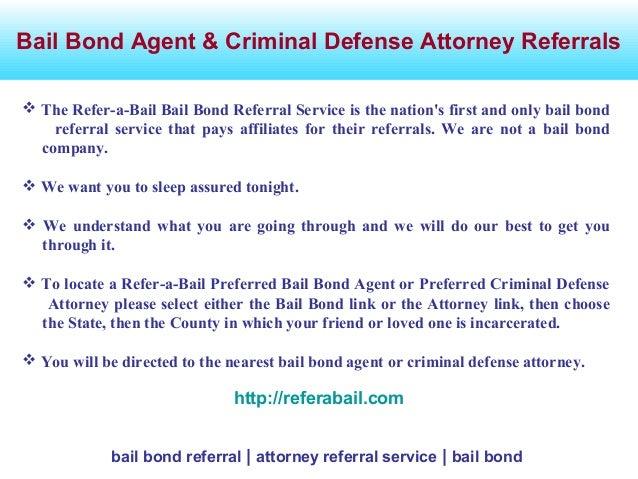 Bail Bond Agent & Criminal Defense Attorney Referrals bail bond referral | attorney referral service | bail bond  The Ref...