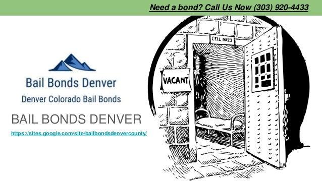 BAIL BONDS DENVER https://sites.google.com/site/bailbondsdenvercounty/ Need a bond? Call Us Now (303) 920-4433
