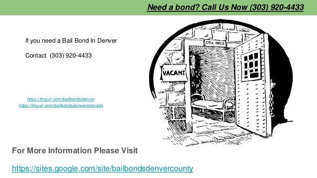 Need a bond? Call Us Now (303) 920-4433 For More Information Please Visit https://sites.google.com/site/bailbondsdenvercou...