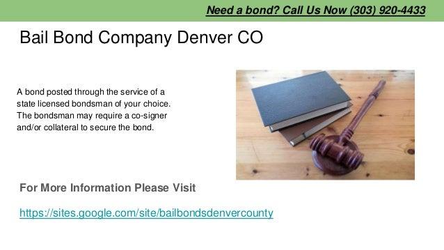 Bail Bond Company Denver CO A bond posted through the service of a state licensed bondsman of your choice. The bondsman ma...