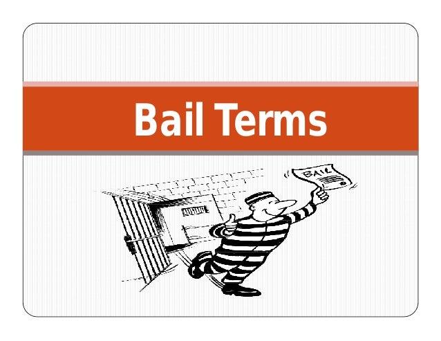 Bail Terms